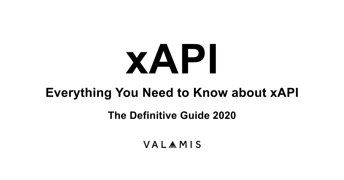 Experience API: Everything You Need to Know about xAPI [2019]