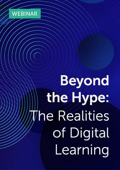 Beyond the Hype: The Realities of Digital Learning